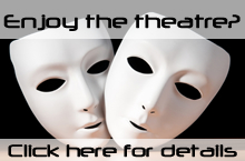 Enjoy the theatre - Click here for further details